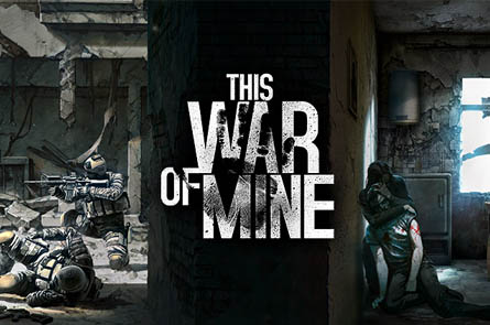 This War of Mine. Наедине с войной